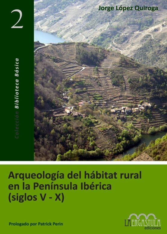 Arqueología del hábitat rural en la Península Ibérica (siglos V-X)