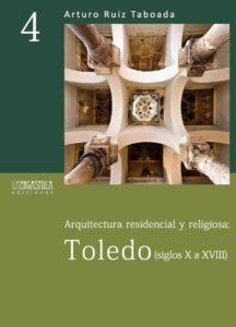 Arquitectura residencial y religiosa: Toledo (siglos X a XVIII)