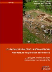 Los paisajes rurales de la romanización. Arquitectura y explotación del territorio