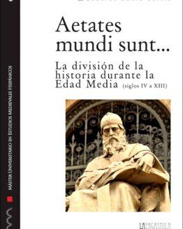 Aetates mundi sunt... La división de la historia durante la Edad Media (siglos IV a XIII)