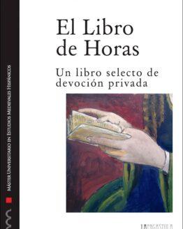 El Libro de Horas. Un libro selecto de devoción privada