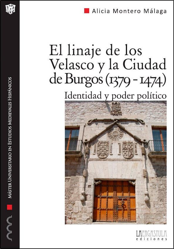 El linaje de los Velasco y la Ciudad de Burgos (1379-1474) Identidad y poder político