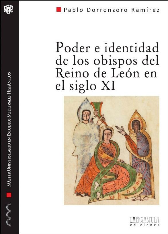 Poder e identidad de los obispos del Reino de León en el siglo XI. Una aproximación biográfica (1037-1080)