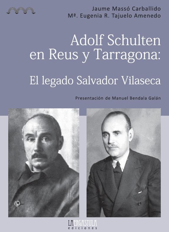 Adolf Schulten en Reus y Tarragona: El legado Salvador Vilaseca