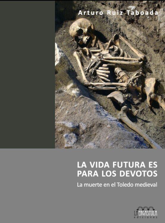 La vida futura es para los devotos. La Muerte en el Toledo medieval
