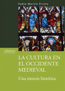 La cultura en el Occidente medieval. Una síntesis histórica