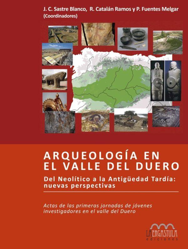 Arqueología en el valle del Duero. Del Neolítico a la Antigüedad Tardía: Nuevas perspectivas