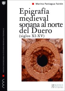 Epigrafía medieval soriana al norte del Duero (siglos XI - XV)