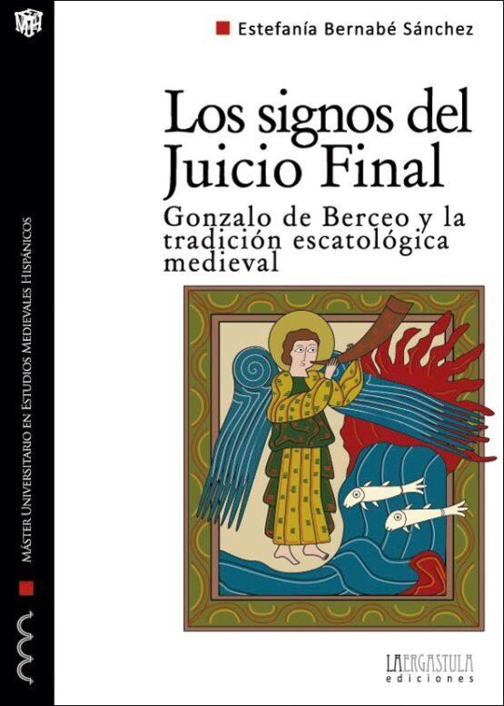 Los signos del Juicio Final. Gonzalo de Berceo y la tradición escatológica medieval