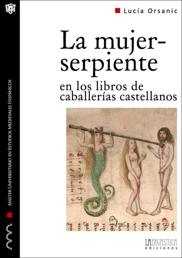 La mujer-serpiente en los libros de caballerías castellanos. Forma y arquetipo de lo monstruoso femenino