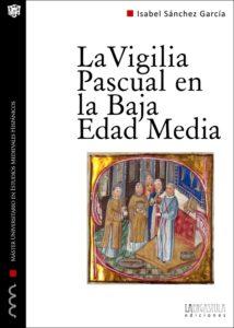 La Vigilia Pascual en la Baja Edad Media. Uso y significado litúrgico del tricerio
