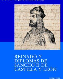 Reinado y diplomas de Sancho II de Castilla y León