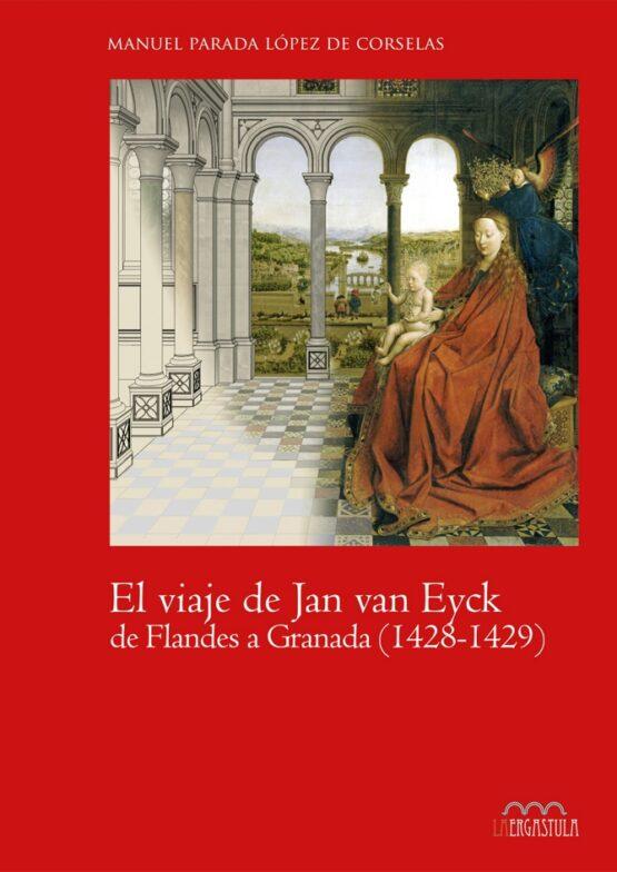 El viaje de Jan van Eyck de Flandes a Granada (1428-1429)
