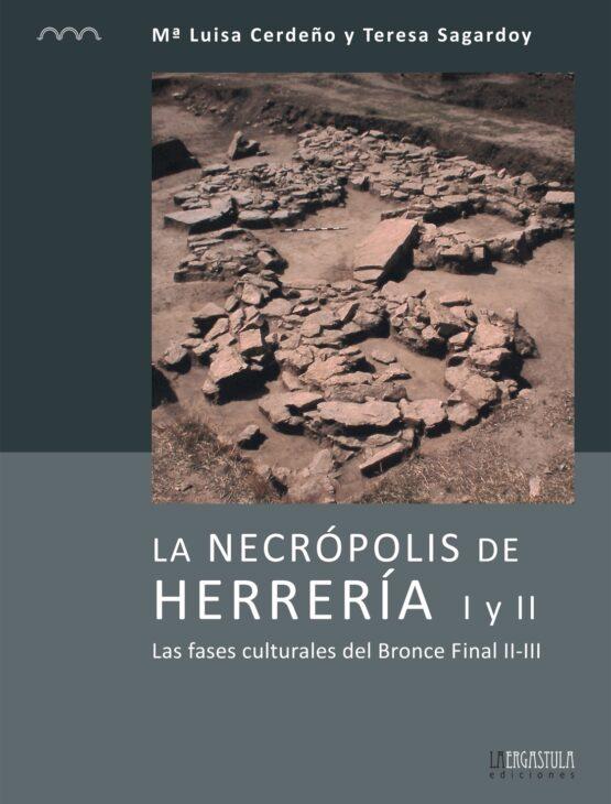 La necrópolis de Herrería I y II. Las fases culturales del Bronce Final II-III