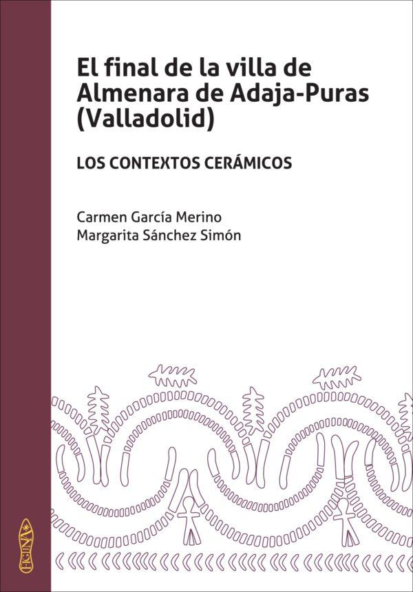 El final de la villa de Almenara de Adaja-Puras (Valladolid). Los contextos cerámicos