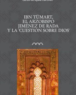 Ibn Tumart, el arzobispo Jiménez de Rada y la 'Cuestión sobre Dios'