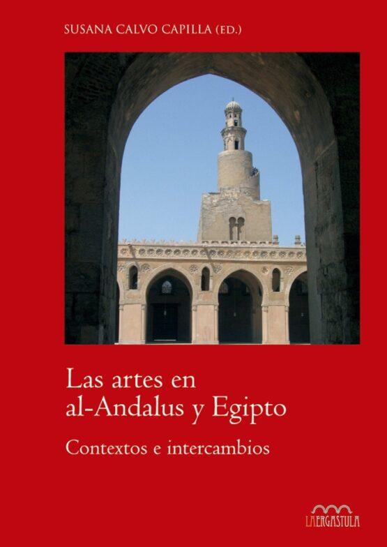 Las artes en al-Andalus y Egipto. Contextos e intercambios