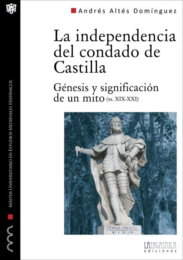 La independencia del condado de Castilla. Génesis y significación de un mito (ss. XIX-XXI)