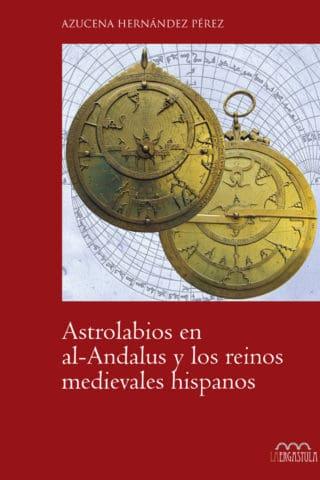 Astrolabios en al-Andalus y los reinos medievales hispanos
