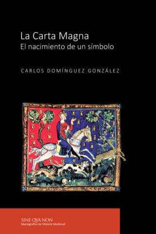 La Carta Magna. El nacimiento de un símbolo